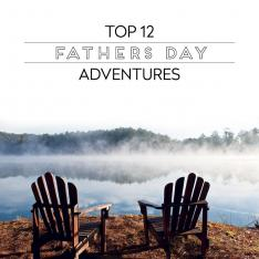 "Top 12 New Adventures to Take with ""Old Dad"""