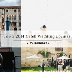 Top 5 2014 Celeb Wedding Locales