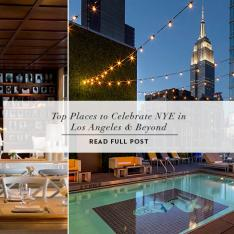 TOP PLACES TO CELEBRATE NYE IN LOS ANGELES + BEYOND