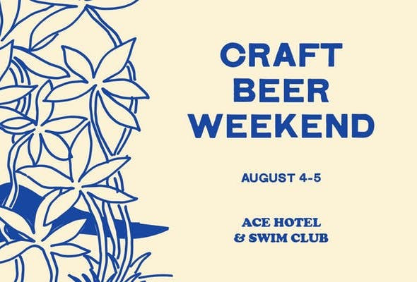 Craft Beer Weekend at Ace Hotel & Swim Club, August 4-5, 2018